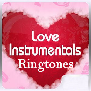 Love Instrumental Ringtones – Top 20