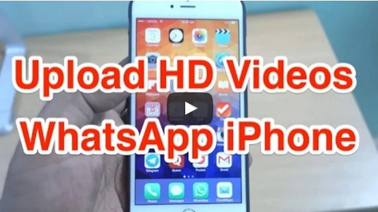 How To Upload HD Videos On Whatsapp